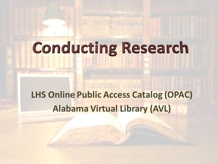 LHS Online Public Access Catalog (OPAC) Alabama Virtual Library (AVL)