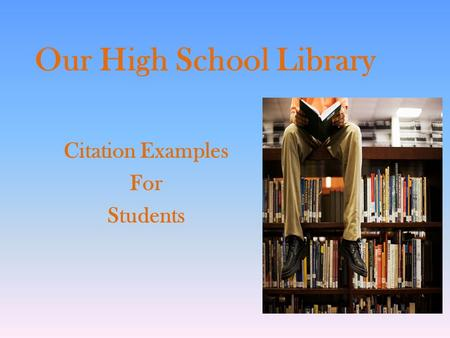 Our High School Library Citation Examples For Students.