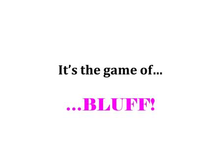 It's the game of… …BLUFF!. Find the difference: 12-3= ?