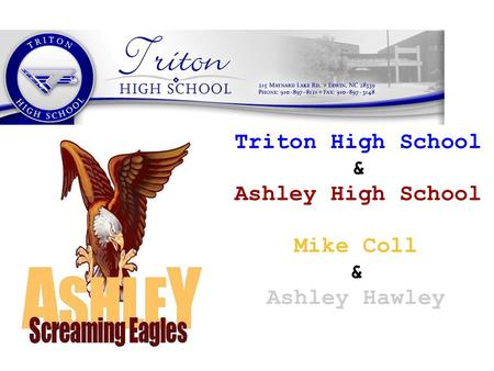 Triton High School & Ashley High School Mike Coll & Ashley Hawley.