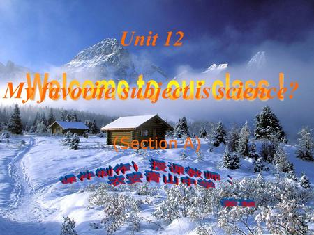 Unit 12 My favorite subject is science? (Section A)