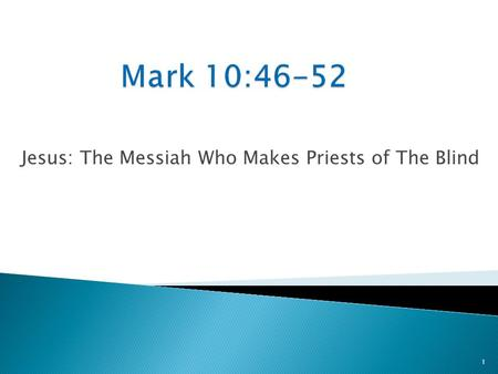 Jesus: The Messiah Who Makes Priests of The Blind 1.