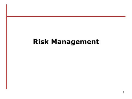 Risk Management 1. Risks and Risk Management Risks are potential events that have negative impacts on safety or project technical performance, cost or.