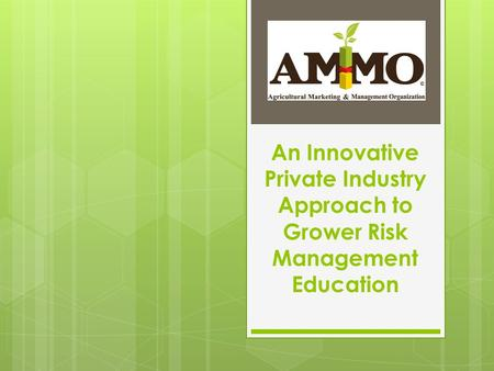 An Innovative Private Industry Approach to Grower Risk Management Education.