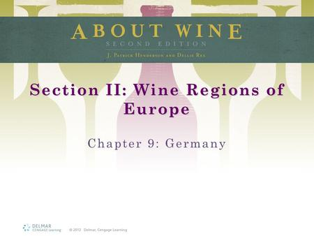 Section II: Wine Regions of Europe Chapter 9: Germany.