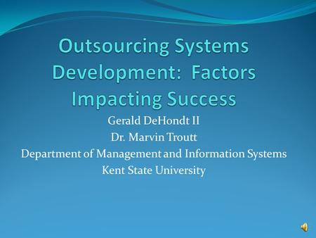 Gerald DeHondt II Dr. Marvin Troutt Department of Management and Information Systems Kent State University.
