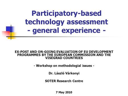 Participatory-based technology assessment - general experience - EX-POST AND ON-GOING EVALUATION OF EU DEVELOPMENT PROGRAMMES BY THE EUROPEAN COMMISSION.