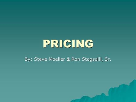 PRICING By: Steve Moeller & Ron Stogsdill, Sr.. Menu 5.3 (Old) Menu 5.3 Customer Discounts Column A is for Product Class and Category - allows only one.