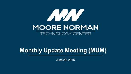 Monthly Update Meeting (MUM) June 29, 2015. Anniversaries.