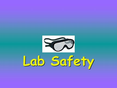 Lab Safety Safety First Science is a hands-on laboratory class. You will be doing many laboratory activities, which require the use of hazardous chemicals.