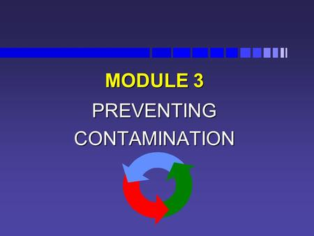 MODULE 3 PREVENTINGCONTAMINATION. Cross-contamination Cross-contamination is the transfer of a harmful substance to food by vehicles such as: Cross-contamination.