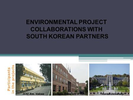 ENVIRONMENTAL PROJECT COLLABORATIONS WITH SOUTH KOREAN PARTNERS.