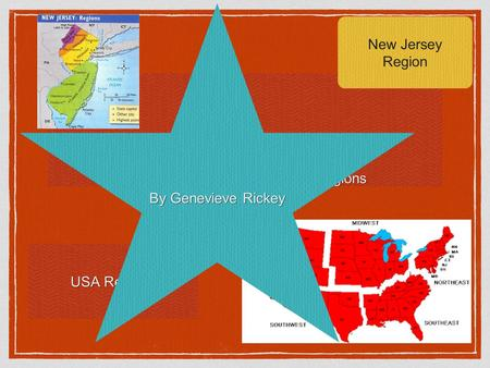 United States and New Jersey regions New Jersey Region USA Regions By Genevieve Rickey.