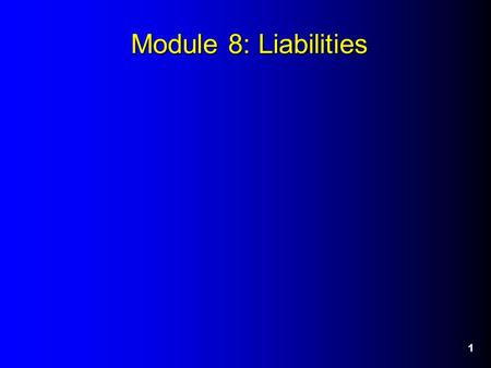 1 Module 8: Liabilities. 2 Long-term Notes Payable Usually issued to financial institutions. May be interest bearing or non-interest bearing (we will.