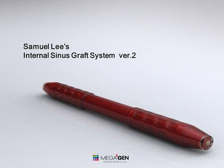 Samuel Lee's Internal Sinus Graft System ver.2. 1.Point Trephine Concept This is the same Concept as the Lance Drill. The ASBE (Adjust able Stopper &