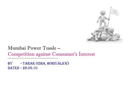 Mumbai Power Tussle – Competition against Consumer's Interest By - Tarak OzHa, Borivali(W) Dated - 28.06.10.