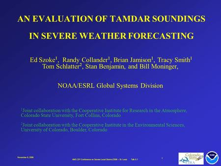 AMS 23 rd Conference on Severe Local Storms/2006 – St. Louis Talk 8.1 1 November 8, 2006 AN EVALUATION OF TAMDAR SOUNDINGS IN SEVERE WEATHER FORECASTING.