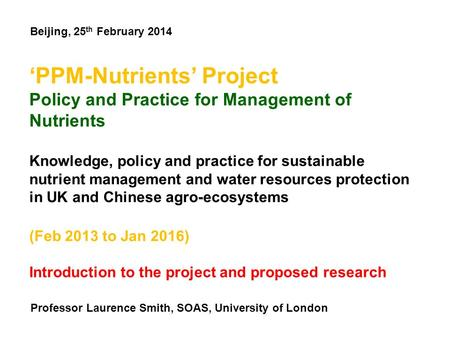 'PPM-Nutrients' Project Policy and Practice for Management of Nutrients Knowledge, policy and practice for sustainable nutrient management and water resources.