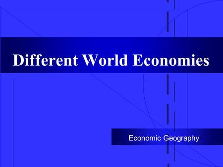 Different World Economies Economic Geography. Adam Smith Adam Smith (1723-1790) is considered the father of modern economic theory.