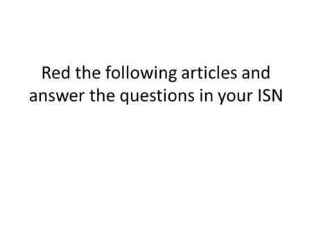 Red the following articles and answer the questions in your ISN.