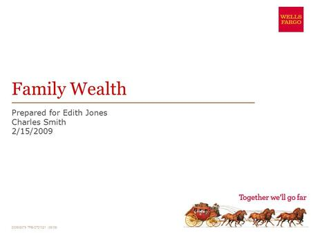 200908079 TPB-OT21021 (09/09) Family Wealth Prepared for Edith Jones Charles Smith 2/15/2009.