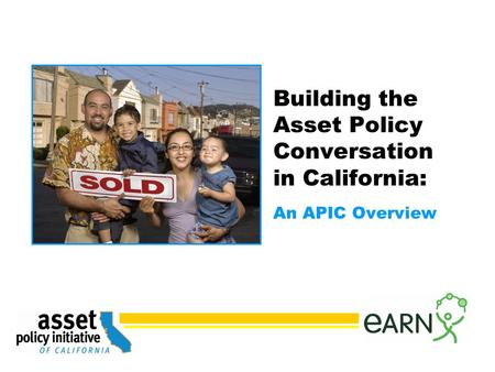Building the Asset Policy Conversation in California: An APIC Overview.