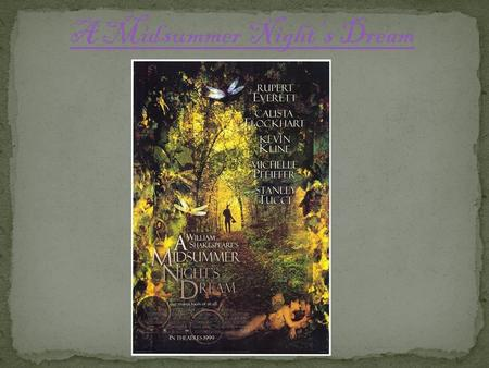A Midsummer Night's Dream. The Lovers: Hermia: She is in love with Lysander, and he is in love back. The problem is that her father, Egeus, orders her.