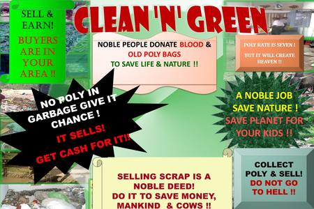 X NO POLY IN GARBAGE GIVE IT CHANCE ! IT SELLS! GET CASH FOR IT!! A NOBLE JOB SAVE NATURE ! SAVE PLANET FOR YOUR KIDS !! SELL & EARN! BUYERS ARE IN YOUR.