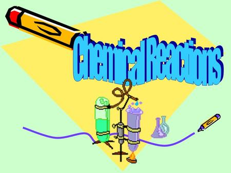 Chemical Reactions: is the process by which one or more substances change to produce one or more different substances.