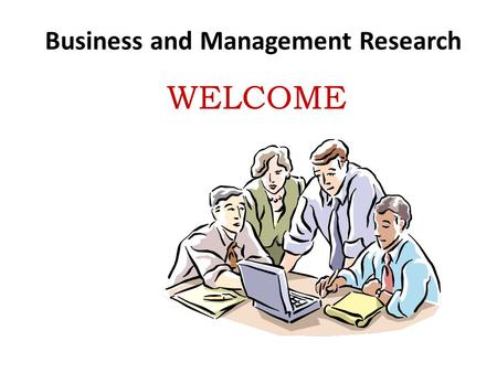 Business and Management Research WELCOME. Lecture 8 part-1.