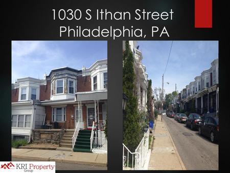 1030 S Ithan Street Philadelphia, PA. All Numbers In This Presentation Are In United States Dollars.