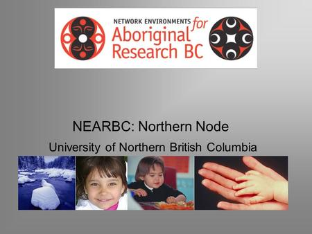 NEARBC: Northern Node University of Northern British Columbia.