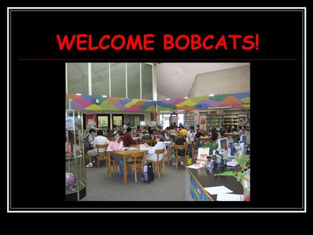 WELCOME BOBCATS!. NEED TO KNOW Textbook Care Your Library Record.