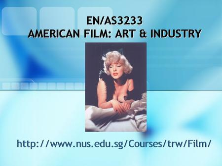 EN/AS3233 AMERICAN FILM: ART & INDUSTRY