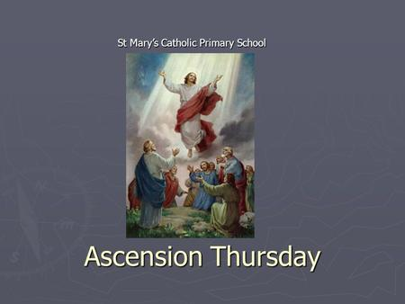 Ascension Thursday St Mary's Catholic Primary School.