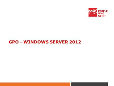 GPO - WINDOWS SERVER 2012. AGENDA: Introduction Group Policy Overview Types of Group Policies/Objects Associated Technologies How to implement.