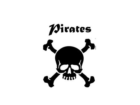Pirates. Who Were Pirates? Scum of society, today's gangsters Originally honest sailors, pirating more $ and excitement Pirates who attacked ships often.
