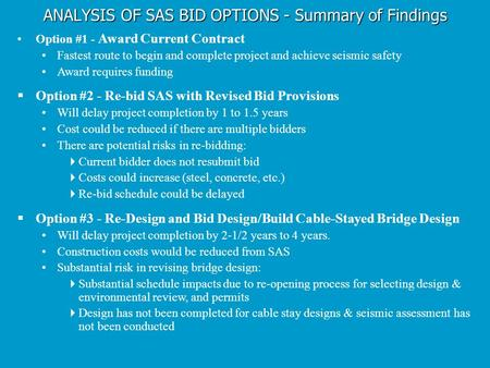 Option #1 - Award Current Contract Fastest route to begin and complete project and achieve seismic safety Award requires funding  Option #2 - Re-bid SAS.