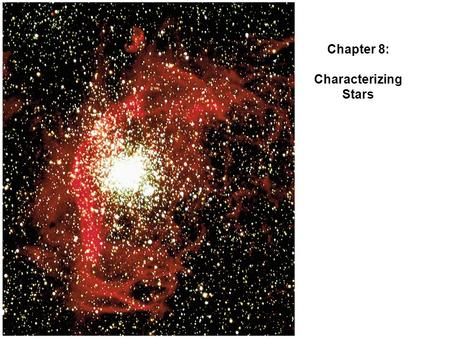 Chapter 8: Characterizing Stars. As the Earth moves around the Sun in its orbit, nearby stars appear in different apparent locations on the celestial.