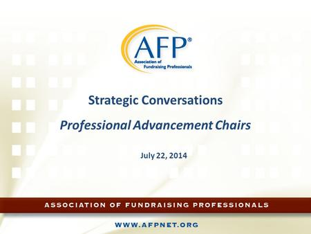 Strategic Conversations Professional Advancement Chairs July 22, 2014.