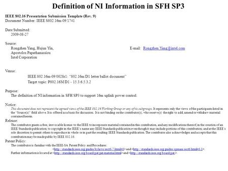 Definition of NI Information in SFH SP3 IEEE 802.16 Presentation Submission Template (Rev. 9) Document Number: IEEE S802.16m-09/1741 Date Submitted: 2009-08-27.