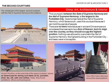 HISTORY OF ART & ARCHITECTURE 3 China: Art, Architecture & Interior THE SECOND COURTYARD This courtyard, between the Gate of Supreme Harmony and the Hall.