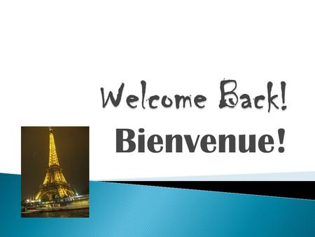 Bienvenue!. 11 th Year Teaching GV MS World Language Department Chair Teach 2 French 1 classes and 4 French Intro classes.