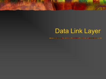 Data Link Layer. Data Link Layer Design Issues Services Provided to the Network Layer Framing Error Control Flow Control.