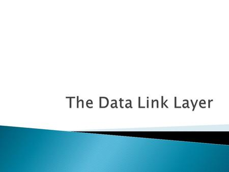 Data Link Layer : Services, Framing, Error Detection and Correction2.