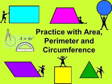 Practice with Area, Perimeter and Circumference Sometimes we have to find area or perimeter of odd shapes. Find the area of the following shape. 15 m.