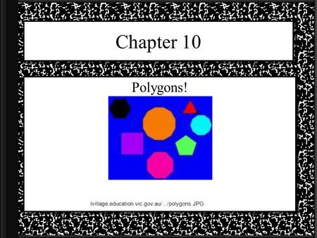 Chapter 10 Polygons! lvillage.education.vic.gov.au/.../polygons.JPG.