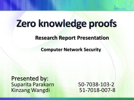 Presented by: Suparita Parakarn 50-7038-103-2 Kinzang Wangdi 51-7018-007-8 Research Report Presentation Computer Network Security.