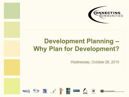 Development Planning – Why Plan for Development? Wednesday, October 28, 2015.