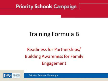 Training Formula B Readiness for Partnerships/ Building Awareness for Family Engagement.